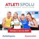 Atleti Spolu - Den s českou atletikou 2. 6. 2021